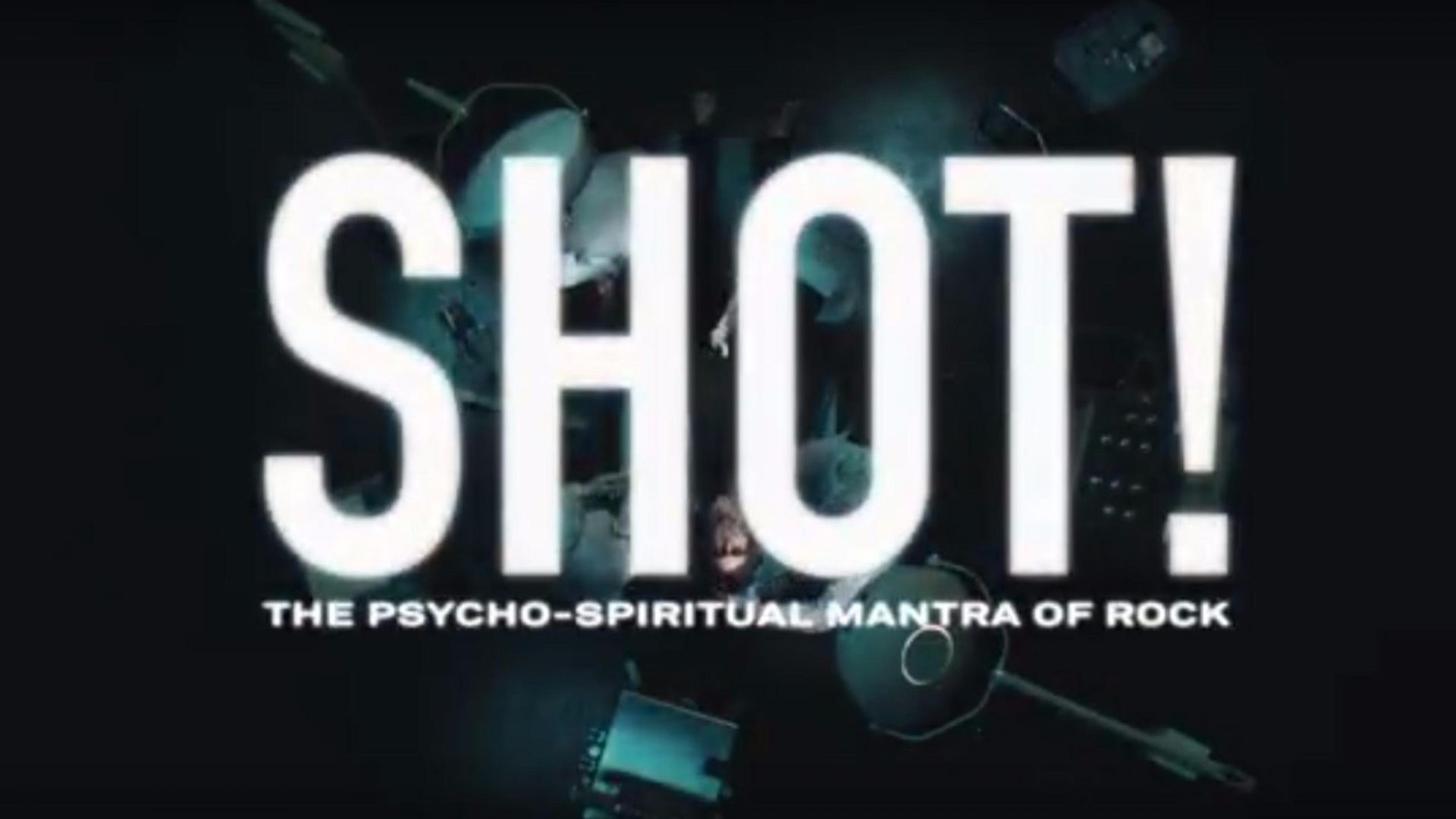 SHOT! The Psycho-Spiritual Mantra of Rock (Official Trailer)